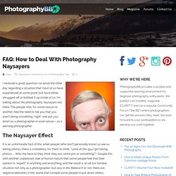 FAQ: How to Deal With Photography Naysayers - PhotographyBB Online Magazine and Community