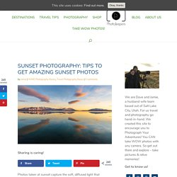 Sunset Photography: Tips to Get Amazing Sunset Photos - PhotoJeepers