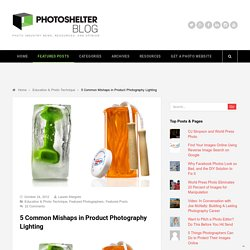 5 Common Mishaps in Product Photography Lighting