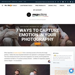 7 Ways to Capture Emotion in Your Photography » MCP - Photoshop Actions and Lightroom Presets