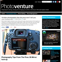 10 killer photography tips the pros won't tell you