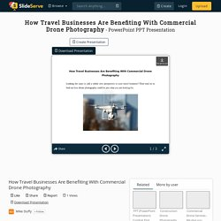 How Travel Businesses Are Benefiting With Commercial Drone Photography PowerPoint Presentation - ID:10315963