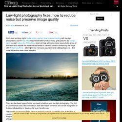 Low-light photography fixes: how to reduce noise but preserve image quality