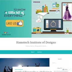 Growth of Photography as a Profession in Hyderabad, India – Hamstech Institute of Designs