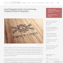 Latest Photography Trends | How is Technology Changing Professional