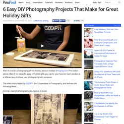 6 Easy DIY Photography Projects That Make for Great Holiday Gifts