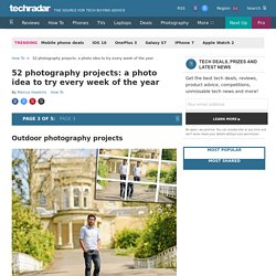 52 photography projects: a photo idea to try every week of the year: Page 3