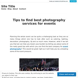 Know best Tips to find best photography services for events