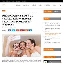Photography Tips You Should Know Before Shooting Your First Wedding