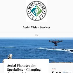 Aerial Photography Specialists – Changing the Face of the Tourism Industry