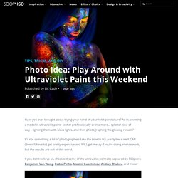 500px ISO » Beautiful Photography, Incredible StoriesPhoto Idea: Play Around with Ultraviolet Paint this Weekend - 500px ISO