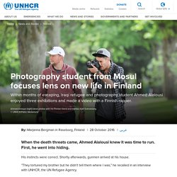 UNHCR - Photography student from Mosul focuses lens on new life in Finland