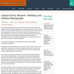 Capture Every Moment- Wedding and Fashion Photography