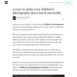4 ways to make your children's photography shoot fun & successful