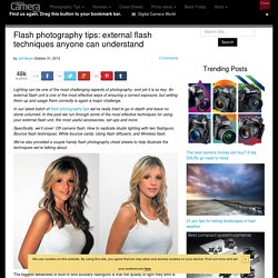 Flash photography tips: external flash techniques anyone can understand