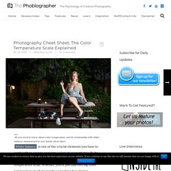 Photography Cheet Sheet: The Color Temperature Scale Explained