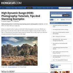 High Dynamic Range (HDR) Photography: Tutorials, Tips and Stunning Examples