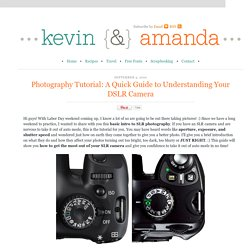 Photography Tutorial: A Quick Guide to Understanding Your DSLR Camera | Kevin & Amanda - StumbleUpon