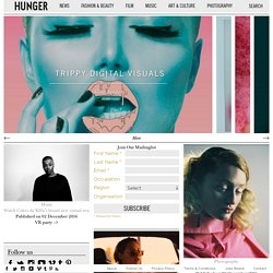 HUNGER TV | HUNGER MAGAZINE | Fashion, Beauty, Music, Photograpy, Art & Culture, Documentary, Film