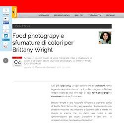 Food photograpy e sfumature di colori per Brittany Wright