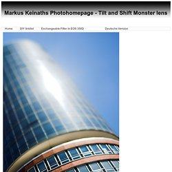 Markus Keinaths Photohomepage - Tilt and Shift lens homemmade