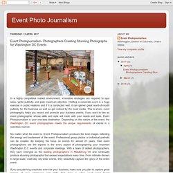 Event Photo Journalism: Event Photojournalism- Photographers Creating Stunning Photographs for Washington DC Events