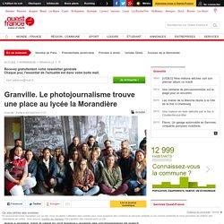 [Ouest-France] - Granville. Le photojournalisme trouve une place au lycée la Morandière