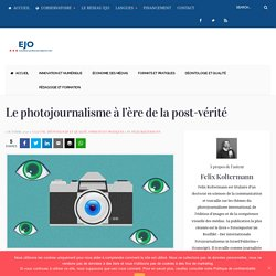 Le photojournalisme à l'ère de la post-vérité