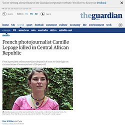 French photojournalist Camille Lepage killed in Central African Republic