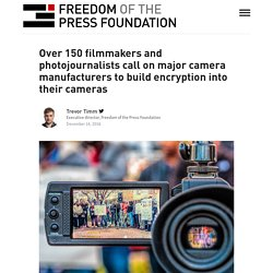 Over 150 filmmakers and photojournalists call on major camera manufacturers to build encryption into their cameras