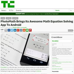 PhotoMath Brings Its Awesome Math Equation Solving App To Android