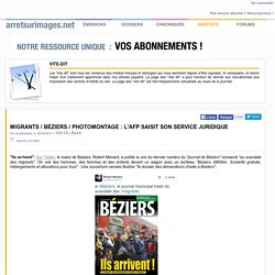 Migrants / Béziers / photomontage : l'AFP saisit son service juridique
