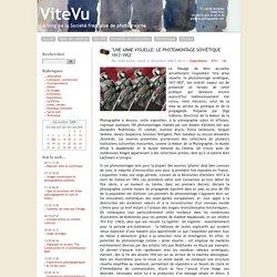 """""""Une arme visuelle: le photomontage soviétique 1917-1953"""" - ViteVu"""