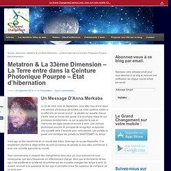 Metatron & La 33ème Dimension – La Terre entre dans la Ceinture Photonique Pourpre – État d'hibernation