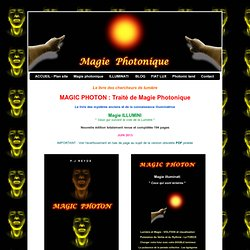 Le livre de magie photonique : MAGIC PHOTON, magie illuminati