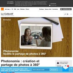 Photonomie : création et partage de photos à 360°