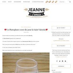 □Un Photophore cœur diy pour la Saint Valentin□ - Jeanne s'amuse