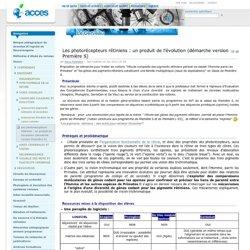 Les photorécepteurs rétiniens : un produit de l'évolution (démarche version Première S)