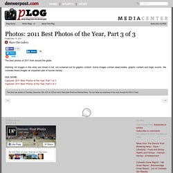 Best Photos of the Year 2011 | Plog — World, National Photos, Photography and Reportage — The Denver Post - StumbleUpon