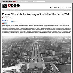 Captured: The 20th Anniversary of the Fall of the Berlin Wall