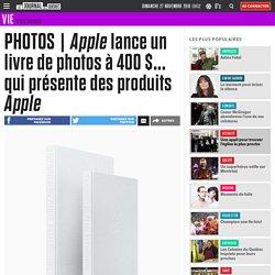 Apple lance un livre de photos à 400 $... qui présente des produits Apple