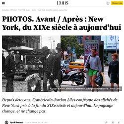 PHOTOS. Avant / Après : New York, du XIXe siècle à aujourd'hui