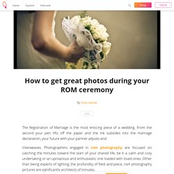 How to get great photos during your ROM ceremony - Foto werke