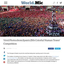 Vivid Photos from Spain's 25th Colorful 'Human Tower' Competition