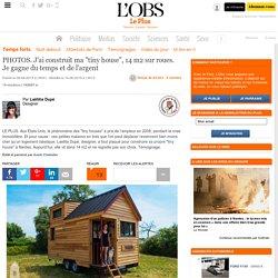 """PHOTOS. J'ai construit ma """"tiny house"""", 14 m2 sur roues. Je gagne du temps et de l'argent"""