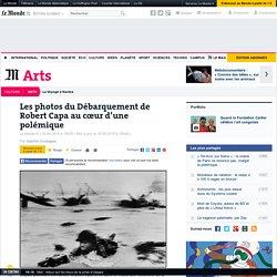 Les photos du Débarquement de Robert Capa au cœur d'une polémique