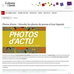 Photos d'actu – Décoder les photos de presse et leur légende