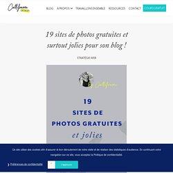 19 sites de photos gratuites et surtout jolies pour son blog ! – Calliframe