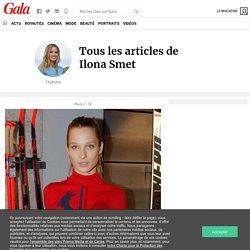 Photos de Ilona Smet : découvrez les images qui ont fait l'actu de Ilona Smet sur Gala.fr