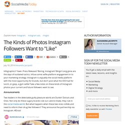 "The Kinds of Photos Instagram Followers Want to ""Like"""